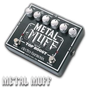 Electro Harmonix エレクトロハーモニクス / Metal Muff【ディストーション】