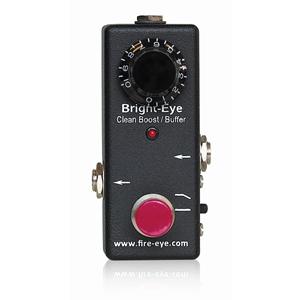 Fire-Eye ファイヤーアイ / Bright-Eye Clean Boost Buffer【クリーンブースト バッファーペダル】