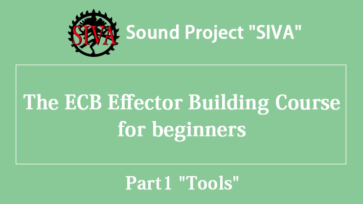 "The ECB Effector Building Course for beginners Part1 ""Tools"""